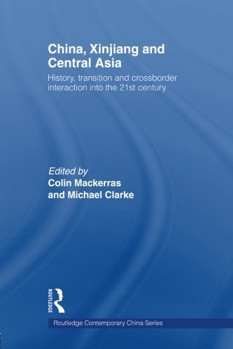 History, Transition and Crossborder Interaction into the 21st Century By Colin Mackerras, Michael Clarke