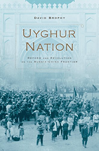 Uyghur Nation Reform and Revolution on the Russia-China Frontier