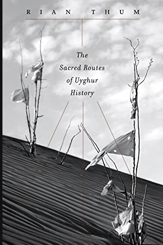 """""""In The Sacred Routes of Uyghur History, [Thum] documents how the Muslims of the region now called Xinjiang understood their past in the three centuries before the Cultural Revolution."""